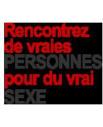 Rencontrez de vraies PERSONNES pour du vrai SEXE