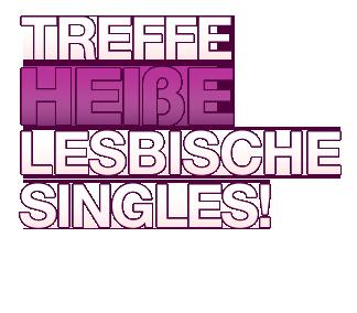 Lesben Single, Lesbische Liebe, Lesben Partnerin, Lesben Sex Date