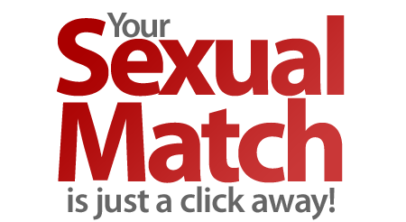 Your Sexual Match is just a click away!
